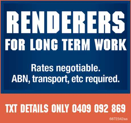 <p> Renderers for long term work </p> <p>  </p> <p> Rates negotiable </p> <p> ABN...</p>
