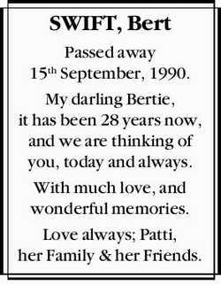 SWIFT, Bert    Passed away 15th September, 1990.   My darling Bertie, it has been 28 year...