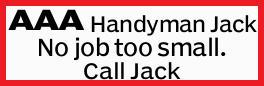 AAA Handyman Jack   No job too small.   Call Jack