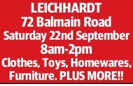 72 Balmain Road   Saturday 22nd September   8am-2pm   Clothes, Toys, Homewares,...