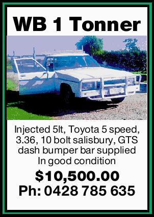 WB 1 Tonner  Injected 5lt, Toyota 5 speed, 3.36, 10 bolt salisbury, GTS dash bumper bar sup...