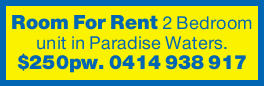 2 Bedroom unit in Paradise Waters.