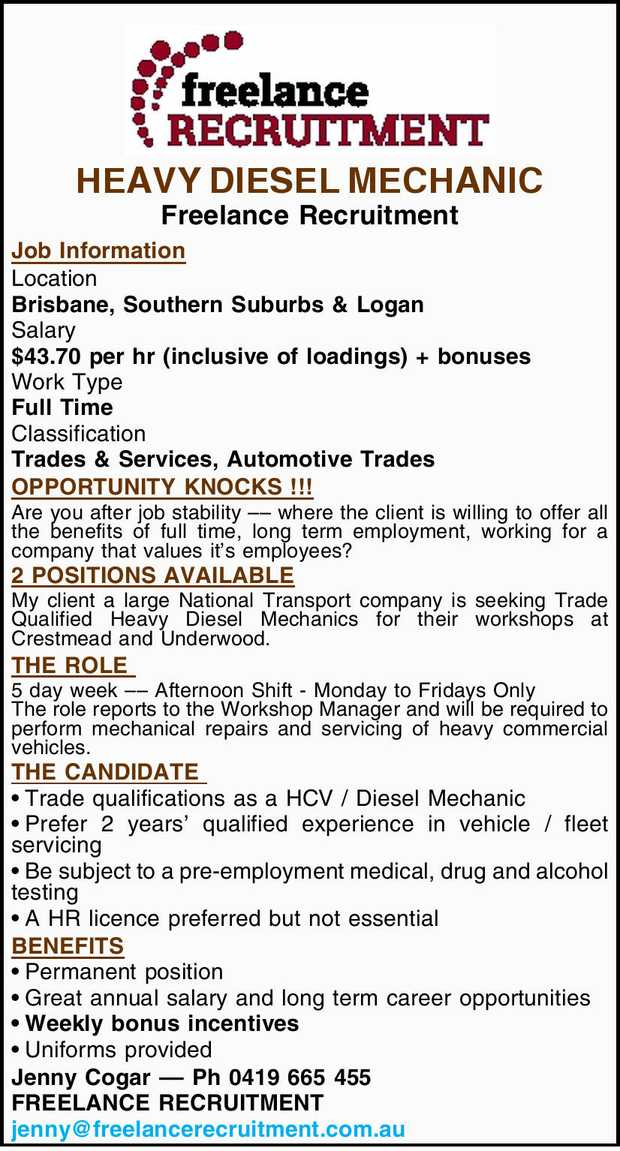 HEAVY DIESEL MECHANIC Freelance Recruitment Job Information Location Brisbane, Southern Suburbs &...