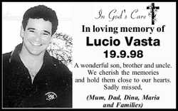 In loving memory of Lucio Vasta 19.9.98