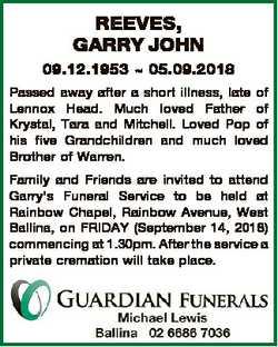 REEVES, GARRY JOHN 09.12.1953  05.09.2018 Passed away after a short illness, late of Lennox Head. Mu...