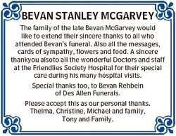 BEVAN STANLEY MCGARVEY The family of the late Bevan McGarvey would like to extend their sincere than...
