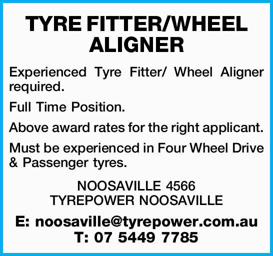 TYRE FITTER/WHEEL ALIGNER    Experienced Tyre Fitter/ Wheel Aligner required.   Full Time...
