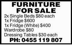 FURNITURE FOR SALE   2x Single Beds $80 each   1x Fridge $600   1x Fridge (White) $40...