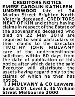 CREDITORS NOTICE    EMESE CAROLIN KATHLEEN UNDERWOOD late of 34 Marion Street Brighton North...