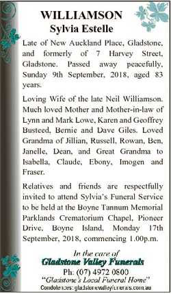 WILLIAMSON Sylvia Estelle Late of New Auckland Place, Gladstone, and formerly of 7 Harvey Street, Gl...