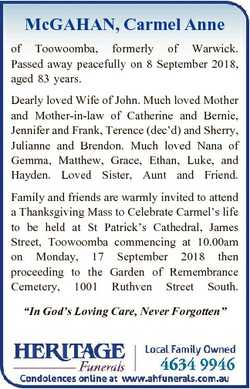 McGAHAN, Carmel Anne of Toowoomba, formerly of Warwick. Passed away peacefully on 8 September 2018,...