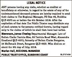 LEGAL NOTICE ANY persons having any claim, whether as creditor or beneficiary or otherwise, in regar...