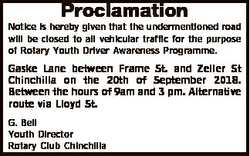 Proclamation Notice is hereby given that the undermentioned road will be closed to all vehicular tra...