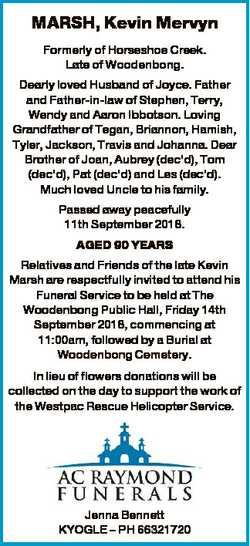 MARSH, Kevin Mervyn Formerly of Horseshoe Creek. Late of Woodenbong. Dearly loved Husband of Joyce....