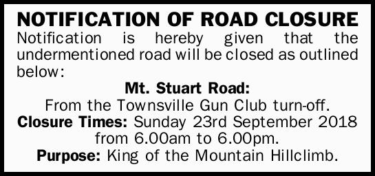NOTIFICATION OF ROAD CLOSURE 