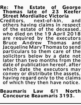 Re: The Estate of George Thomas late of 23 Keefer Street Mordialloc Victoria Creditors, next-of-k...