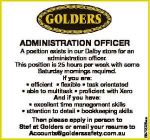 A position exists in our Dalby store for an administration officer. This position is 25 hours per week...