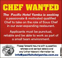 CHEF WANTED The Pacific Hotel Yamba is seeking a passionate & motivated qualified Chef to take o...