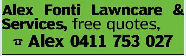 Alex Fonti Lawncare & Services, free quotes,    Alex 0411 753 027