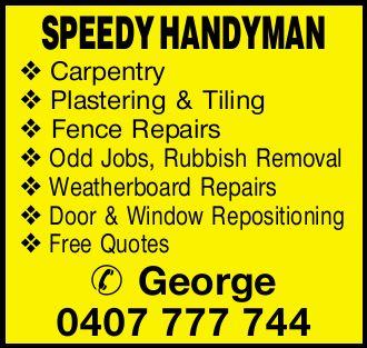SPEEDY HANDYMAN    Carpentry Plastering & Tiling Fence Repairs Odd Jobs, Rubbish Removal...