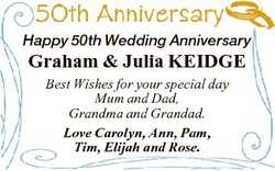 Happy 50th Wedding Anniversary Graham & Julia KEIDGE Best Wishes for your special day Mum and Da...