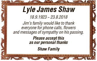 Lyle James Shaw 18.9.1923  23.8.2018 Jim's family would like to thank everyone for phone calls...