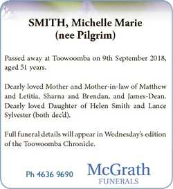 SMITH, Michelle Marie (nee Pilgrim) Passed away at Toowoomba on 9th September 2018, aged 51 years. D...