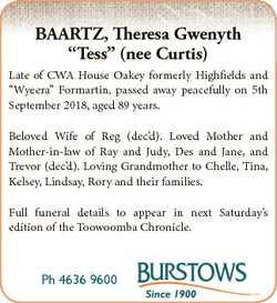 "BAARTZ, Theresa Gwenyth ""Tess"" (nee Curtis) Late of CWA House Oakey formerly Highfields an..."