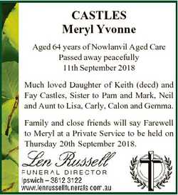 CASTLES Meryl Yvonne Aged 64 years of Nowlanvil Aged Care Passed away peacefully 11th September 2018...