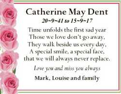 Catherine May Dent 20941 to 15917 Time unfolds the first sad year Those we love don't go away, T...