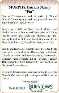 "MURPHY, Patricia Nancy ""Pat"" Late of Toowoomba, and formerly of ""Donna Downs"" Gl..."