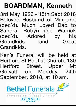 BOARDMAN, Kenneth   3rd May 1926 - 15th September 2018   Beloved Husband of Margaret (dec...