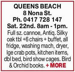 8 Nona St. Sat. 22nd. 8am - 1pm.    Full sz. cannoe, Antiq. Silky oak tbl +6 chairs + buffet,...