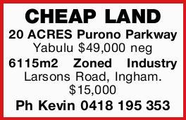 CHEAP LAND    20 ACRES Purono Parkway Yabulu $49,000 neg   6115m2 Zoned Industry Larsons...