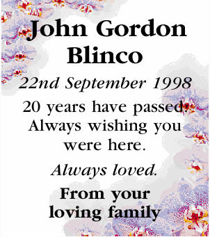 John Gordon   22nd September 1998   20 years have passed. Always wishing you were here. A...