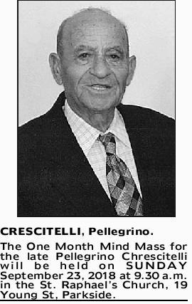 CRESCITELLI, Pellegrino. The One Month Mind Mass for the late Pellegrino Chrescitelli will be hel...
