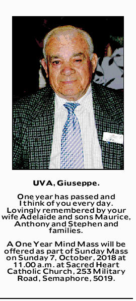 UVA, Giuseppe.   One year has passed and I think of you every day. Lovingly remembered by your...