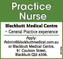 Practice Nurse Apply: Admin@blackbuttmedical.com.au or Blackbutt Medical Centre, 91 Coulson Street,...