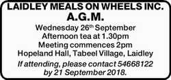 LAIDLEY MEALS ON WHEELS INC. A.G.M. Wednesday 26th September Afternoon tea at 1.30pm Meeting comm...