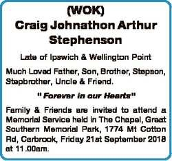 (WOK) Craig Johnathon Arthur Stephenson Late of Ipswich & Wellington Point Much Loved Father, So...