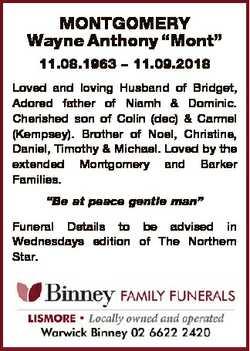 "MONTGOMERY Wayne Anthony ""Mont"" 11.08.1963 - 11.09.2018 Loved and loving Husband of Bridge..."