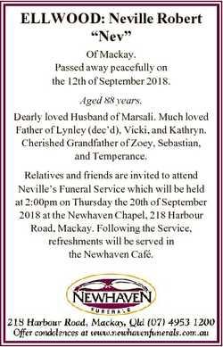 "ELLWOOD: Neville Robert ""Nev"" Of Mackay. Passed away peacefully on the 12th of September 2..."