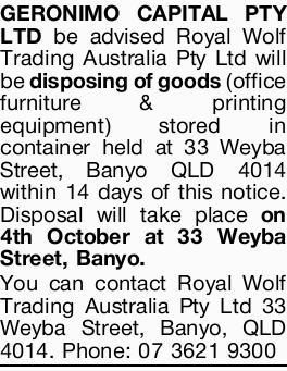 GERONIMO CAPITAL PTY LTD be advised Royal Wolf Trading Australia Pty Ltd will be disposing of goo...
