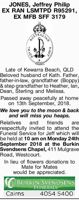 EX RAN LSMTPD R95291, EX MFB SFF 3179   Late of Kewarra Beach, QLD   Beloved husband of K...