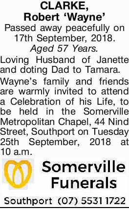 CLARKE, Robert 'Wayne' Passed away peacefully on 17th September, 2018. Aged 57 Years....