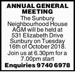 ANNUAL GENERAL MEETING The Sunbury Neighbourhood House AGM will be held at 531 Elizabeth Drive Su...