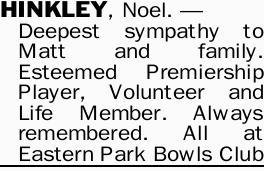 HINKLEY, Noel   Deepest sympathy to Matt and family. Esteemed Premiership Player, Volunteer a...