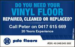 Do you neeD your vinyl floor Call Peter on 0417 615 669 20 Years Experience pdo floors ABN: 40 546 5...