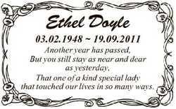 Ethel Doyle 03.02.1948  19.09.2011 Another year has passed, But you still stay as near and dear as y...