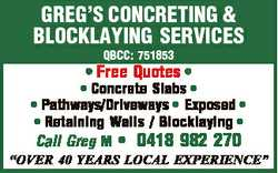 GREG'S CONCRETING & BLOCKLAYING SERVICES QBCC: 751853 * * Free Quotes * * Concrete S...